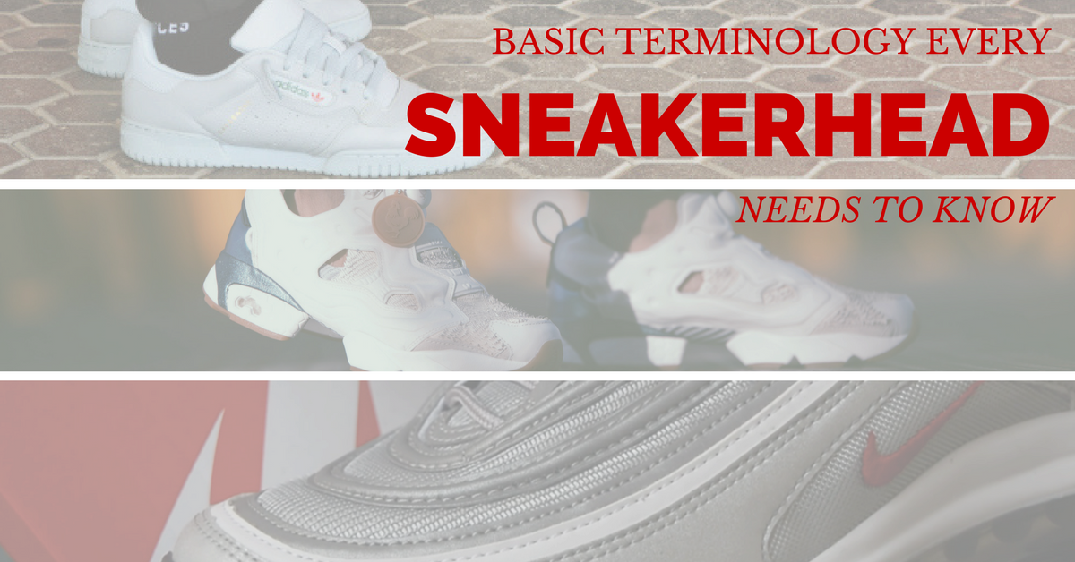 50e16b17f Sneaker Terminology Every Sneakerhead Should Know – bowties and bones